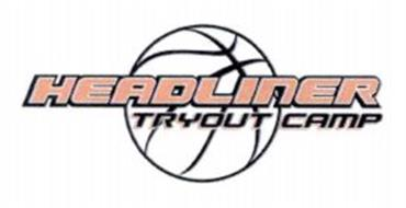 HEADLINER TRYOUT CAMP