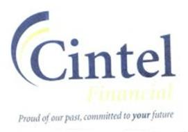 CINTEL FINANCIAL PROUD OF OUR PAST, COMMITTED TO YOUR FUTURE