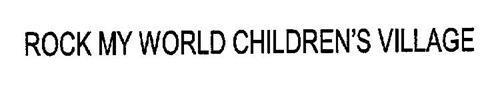 ROCK MY WORLD CHILDREN'S VILLAGE