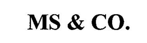 MS & CO.