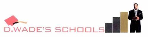 D. WADE'S SCHOOLS