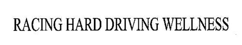 RACING HARD DRIVING WELLNESS