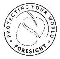 FORESIGHT PROTECTING YOUR WORLD