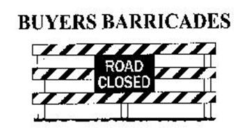 BUYERS BARRICADES ROAD CLOSED