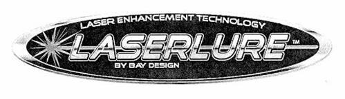 LASER ENHANCEMENT TECHNOLOGY LASERLURE BY BAY DESIGN