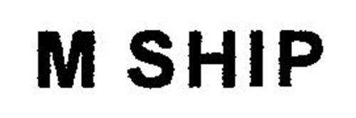 M SHIP