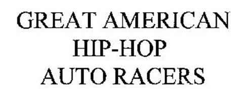 GREAT AMERICAN HIP-HOP AUTO RACERS