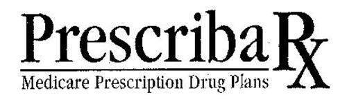 PRESCRIBA RX MEDICARE PRESCRIPTION DRUG PLANS