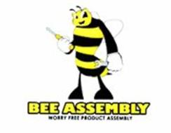 BEE ASSEMBLY WORRY FREE PRODUCT ASSEMBLY