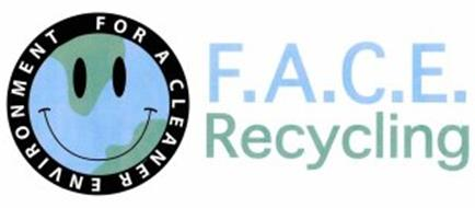 F.A.C.E. RECYCLING FOR A CLEANER ENVIRONMENT