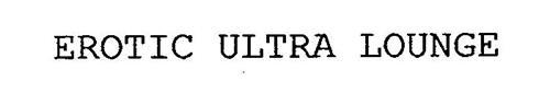 EROTIC ULTRA LOUNGE