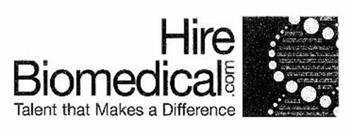 HIREBIOMEDICAL.COM TALENT THAT MAKES A DIFFERENCE