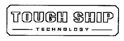 TOUGH SHIP TECHNOLOGY