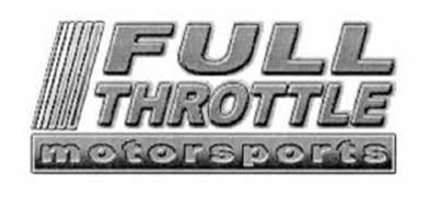 FULL THROTTLE MOTORSPORTS Trademark of Full Throttle