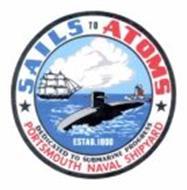 SAILS TO ATOMS DEDICATED TO SUBMARINE PROGRESS PORTSMOUTH NAVAL SHIPYARD ESTAB. 1800
