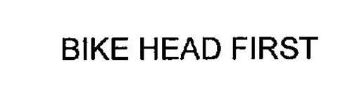 BIKE HEAD FIRST