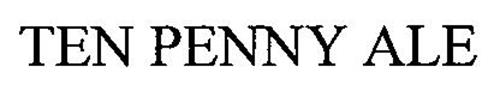TEN PENNY ALE
