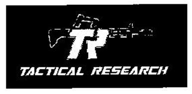 TACTICAL RESEARCH TR