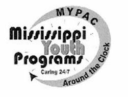 MYPAC MISSISSIPPI YOUTH PROGRAMS CARING 24/7 AROUND THE CLOCK