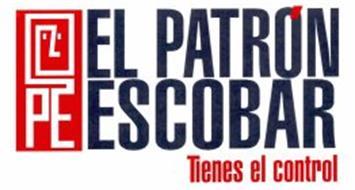 PE EL PATRÓN ESCOBAR TIENES EL CONTROL