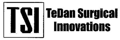 TSI TEDAN SURGICAL INNOVATIONS