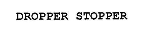 DROPPER STOPPER