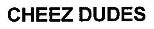 CHEEZ DUDES