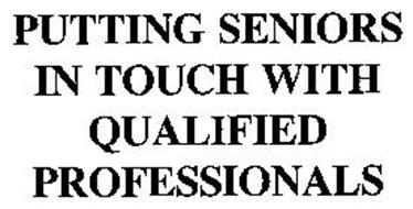 PUTTING SENIORS IN TOUCH WITH QUALIFIED PROFESSIONALS