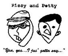 PISSY AND PETTY