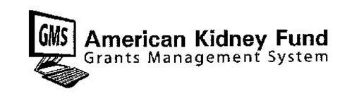 GMS AMERICAN KIDNEY FUND GRANTS MANAGEMENT SYSTEM