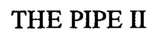 THE PIPE II