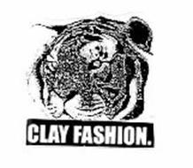 CLAY FASHION