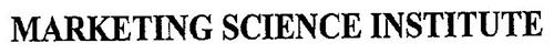 MARKETING SCIENCE INSTITUTE