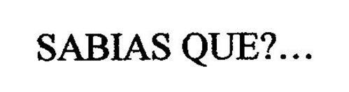 SABIAS QUE?...