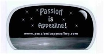 PASSION IS APPEALING! WWW.PASSIONISAPPEALING.COM