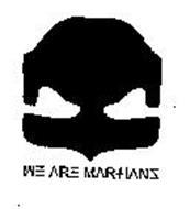WE ARE MAR+IANS