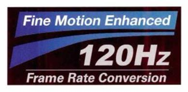 FINE MOTION ENHANCED 120HZ FRAME RATE CONVERSION