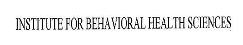 INSTITUTE FOR BEHAVIORAL HEALTH SCIENCES