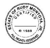 ESTATE OF RUDY MONTOYA, JR. ALL RIGHTS RESERVED CERTIFIED 1986
