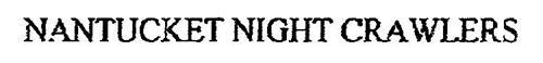 NANTUCKET NIGHT CRAWLERS