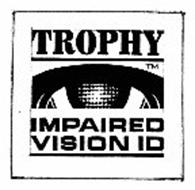 TROPHY IMPAIRED VISION ID
