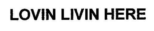 LOVIN LIVIN HERE