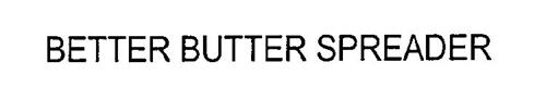 BETTER BUTTER SPREADER
