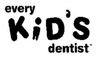 EVERY KID'S DENTIST