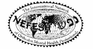 NEFESH THE INTERNATIONAL NETWORK OF ORTHODOX MENTAL HEALTH PROFESSIONALS