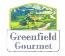 GREENFIELD GOURMET