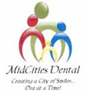 MIDCITIES DENTAL CREATING A CITY OF SMILES... ONE AT A TIME!