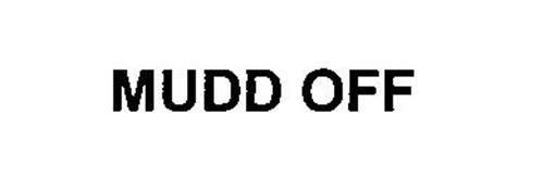 MUDD OFF