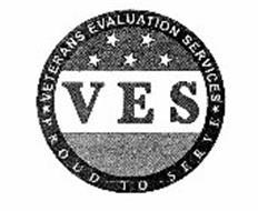 VES VETERANS EVALUATION SERVICES P R O U D T O S E R V E