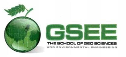GSEE THE SCHOOL OF GEO SCIENCES AND ENVIRONMENTAL ENGINEERING